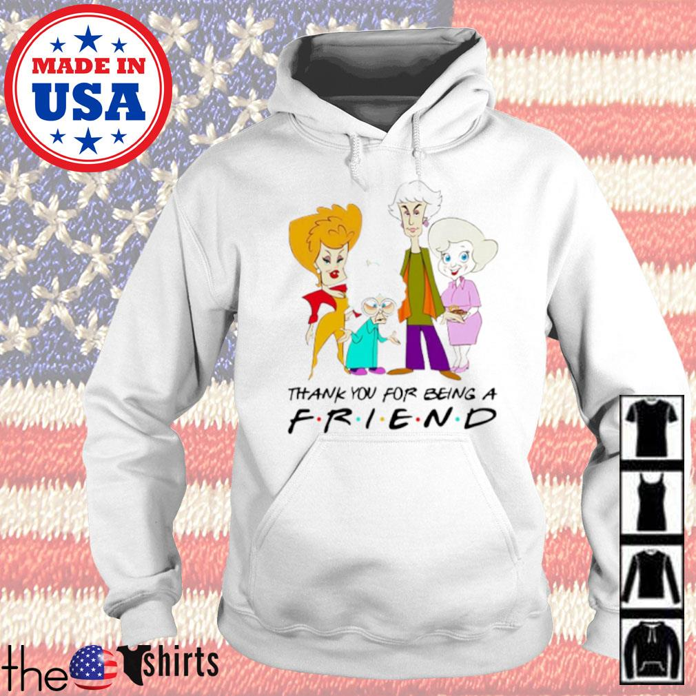 The Golden Girls cartoon thank you for being a friend s Hoodie White