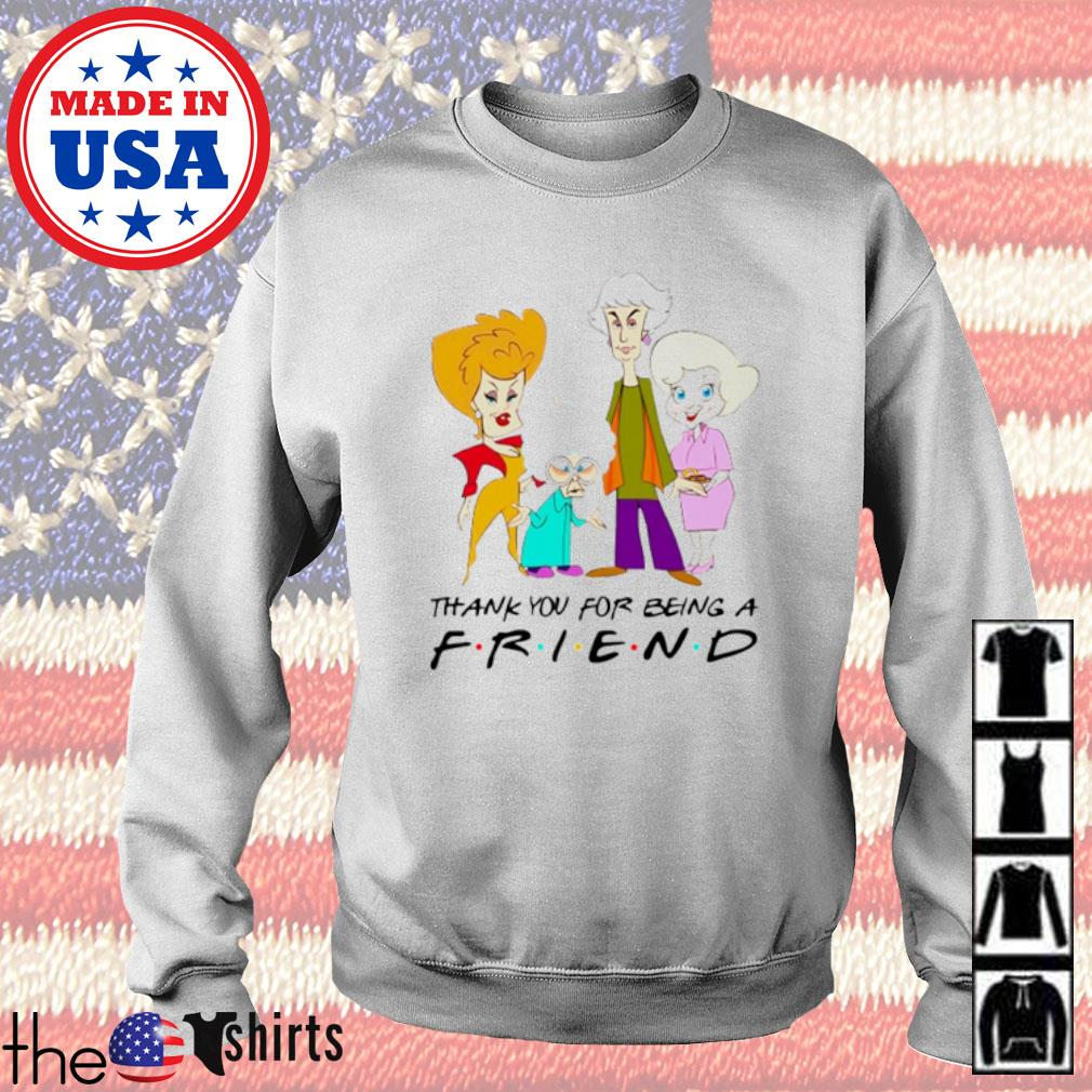 The Golden Girls cartoon thank you for being a friend s Sweater White