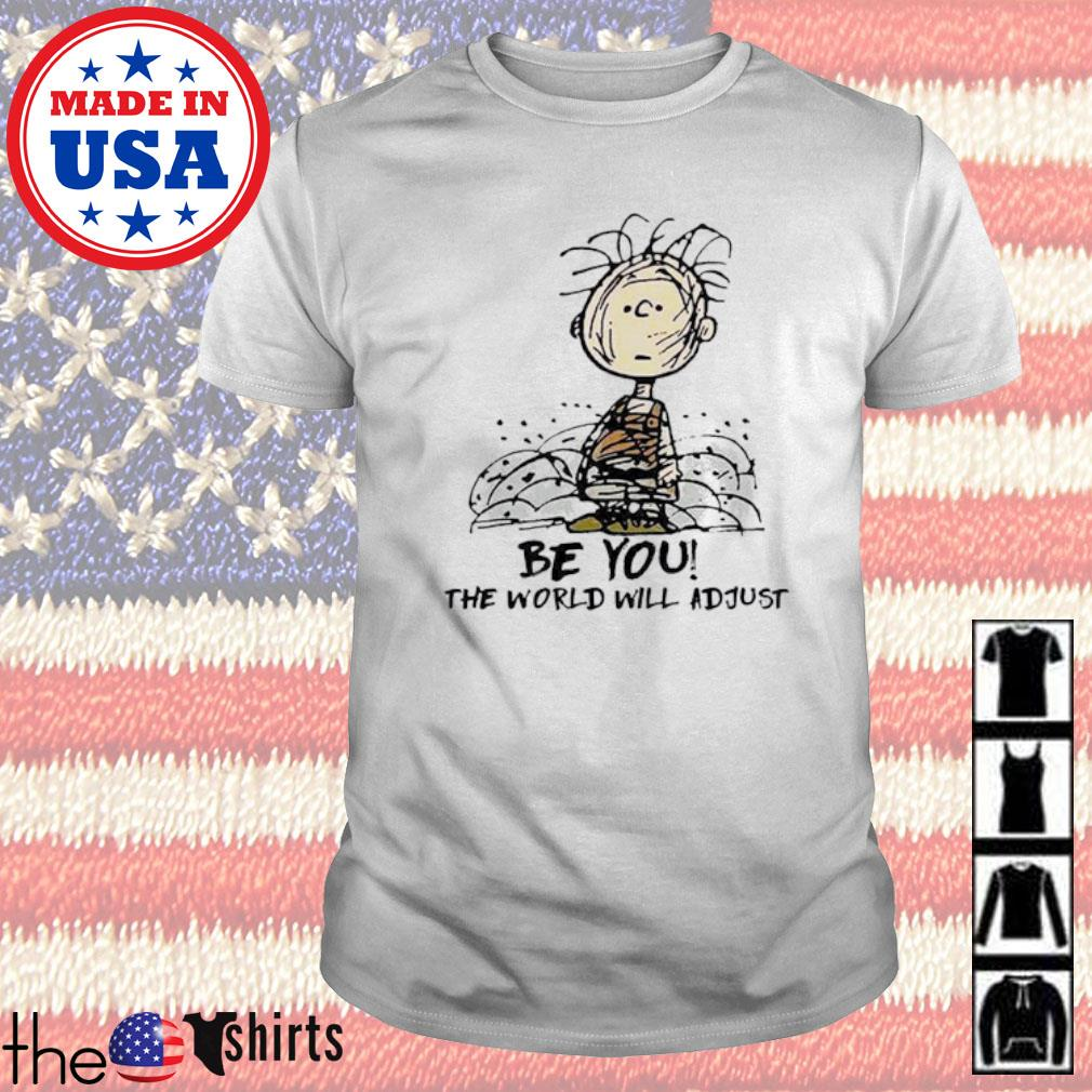 The Peanuts Charlie Brown be you the world will adjust shirt