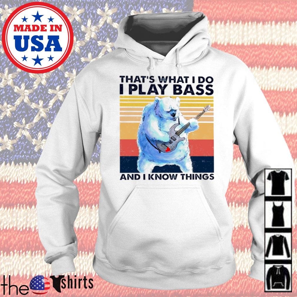 Vintage bear that's what I do I play bass and I know things s Hoodie White