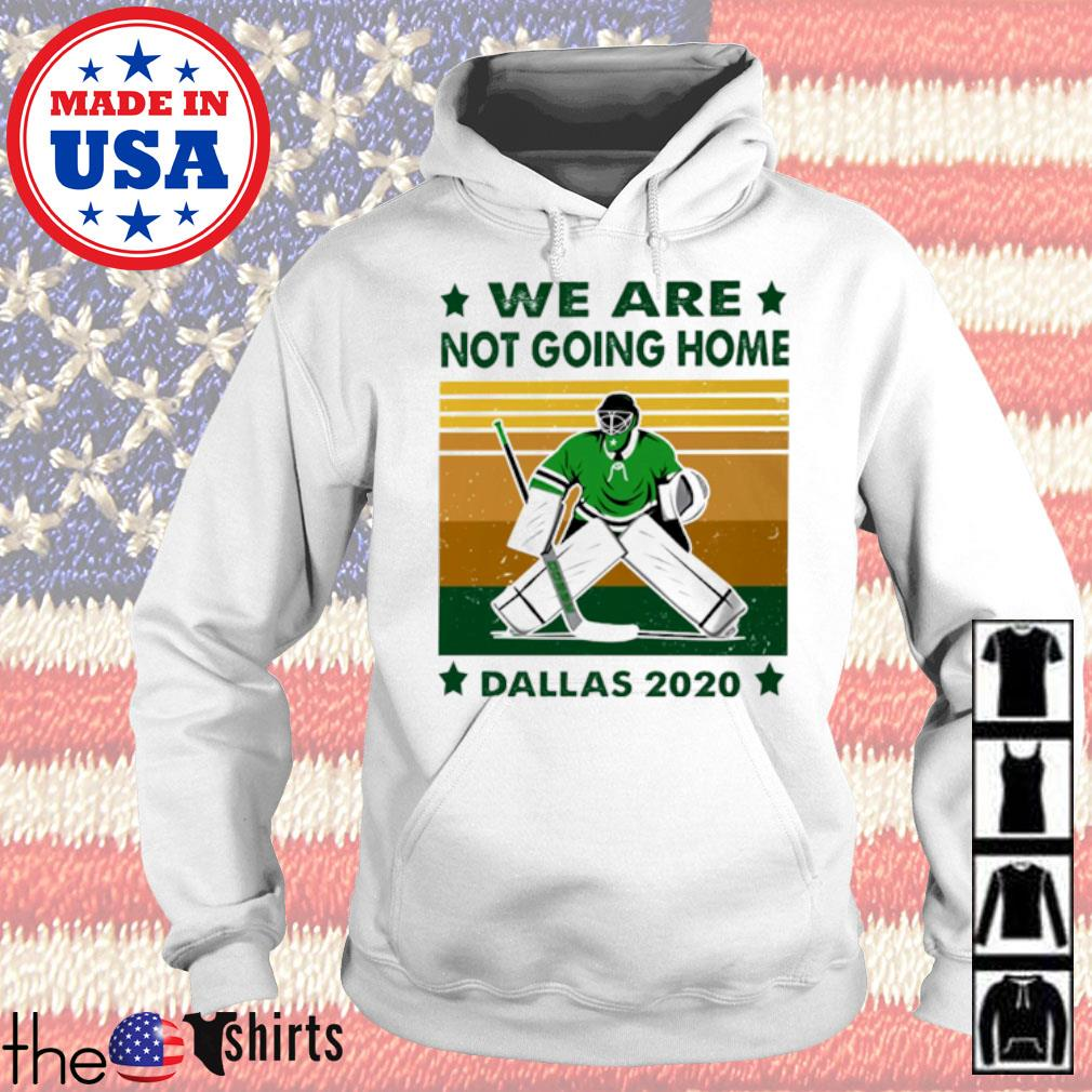 Vintage Dallas Stars hockey we are not going home Dallas 2020 s Hoodie White