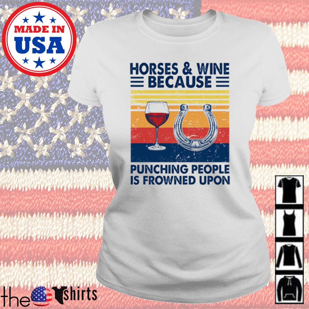 Vintage Horses and wine because punching people is frowned upon s Ladies Tee White