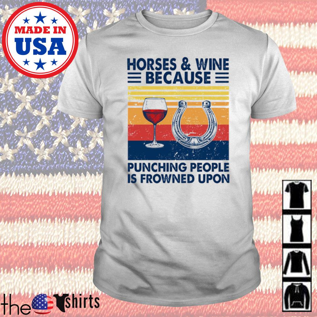 Vintage Horses and wine because punching people is frowned upon shirt