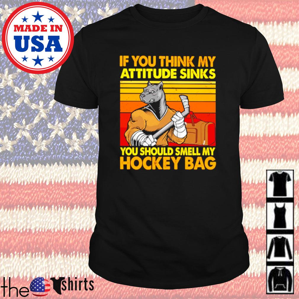 Vintage wolf If you think my attitude sinks you should smell my hockey bag shirt