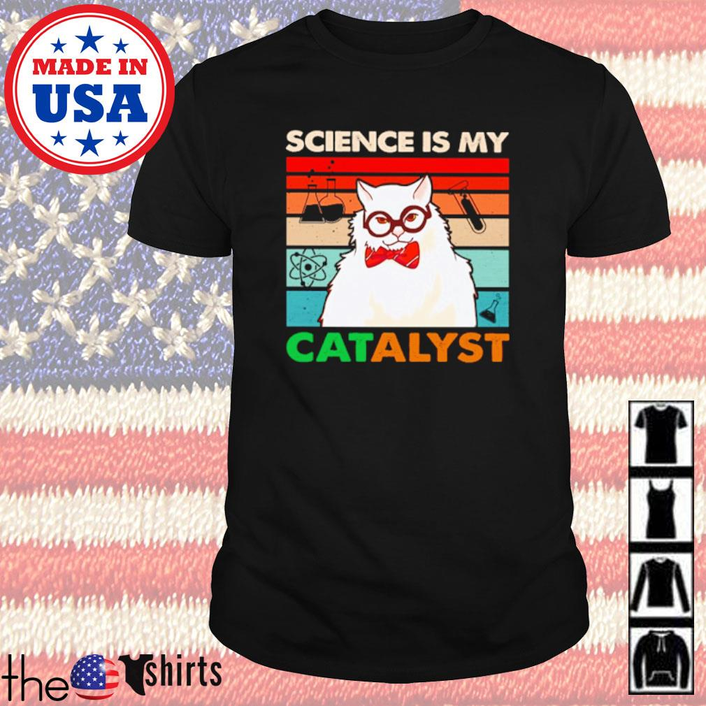 White cat Science is my catalyst vintage shirt