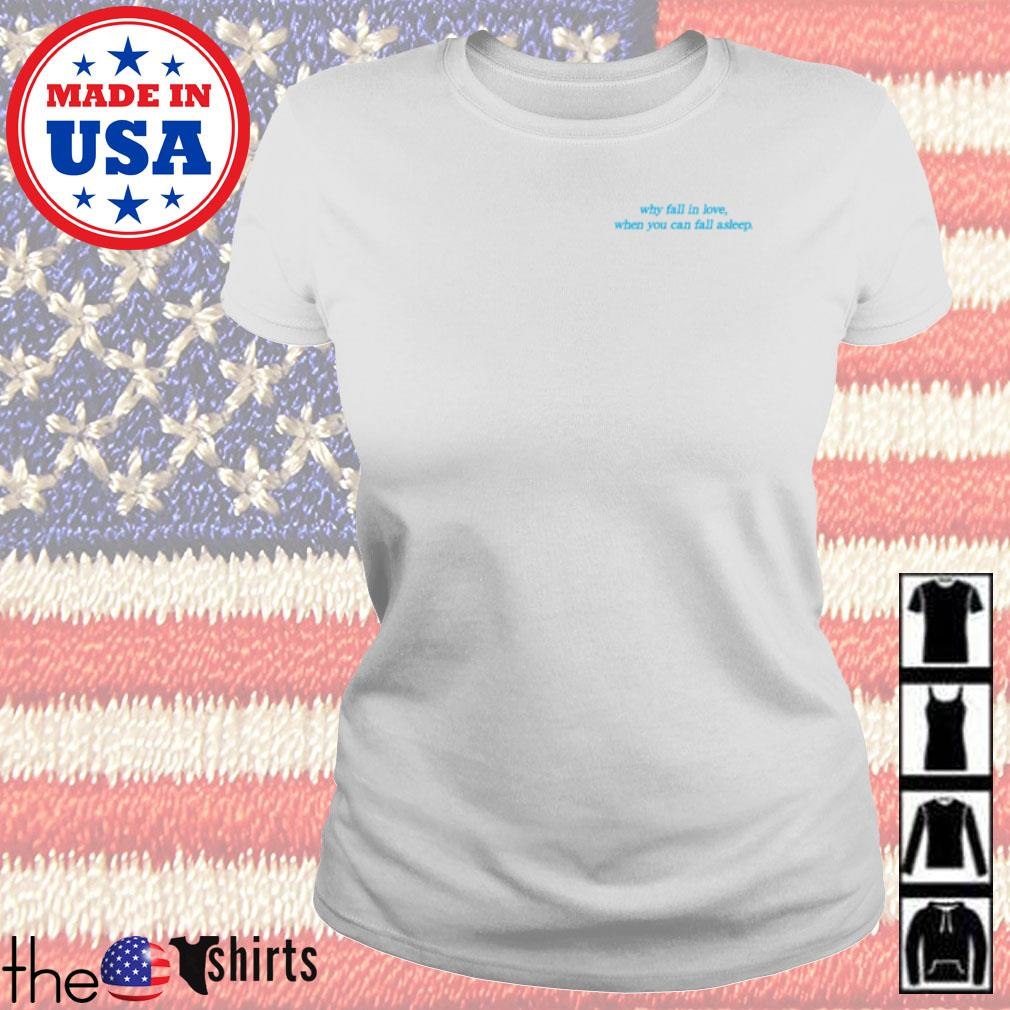 Why fall in love when you can fall asleep s Ladies Tee White