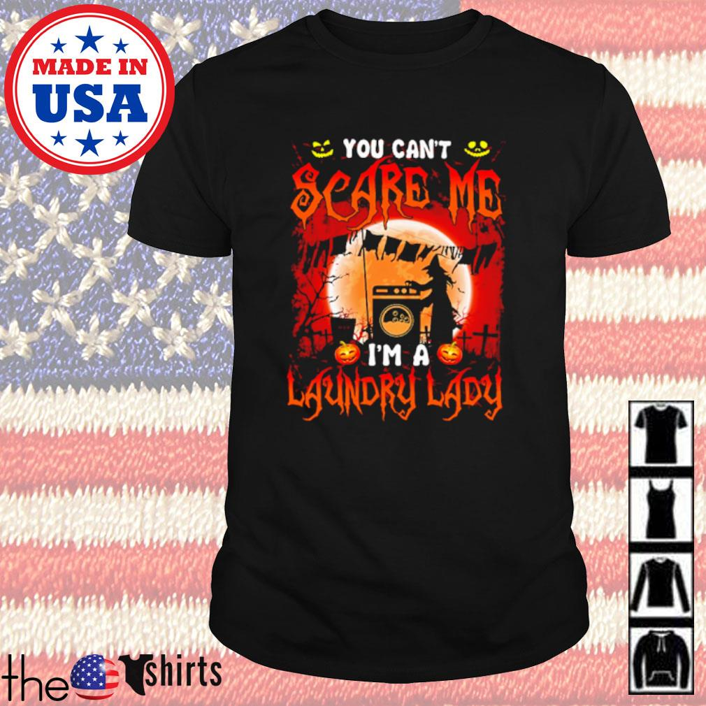 Witch You can't scare me I'm a Laundry Lady shirt