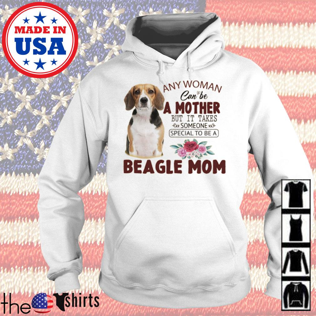 Any woman can be a mother but it takes someone special to be a Beagle mom flower s Hoodie
