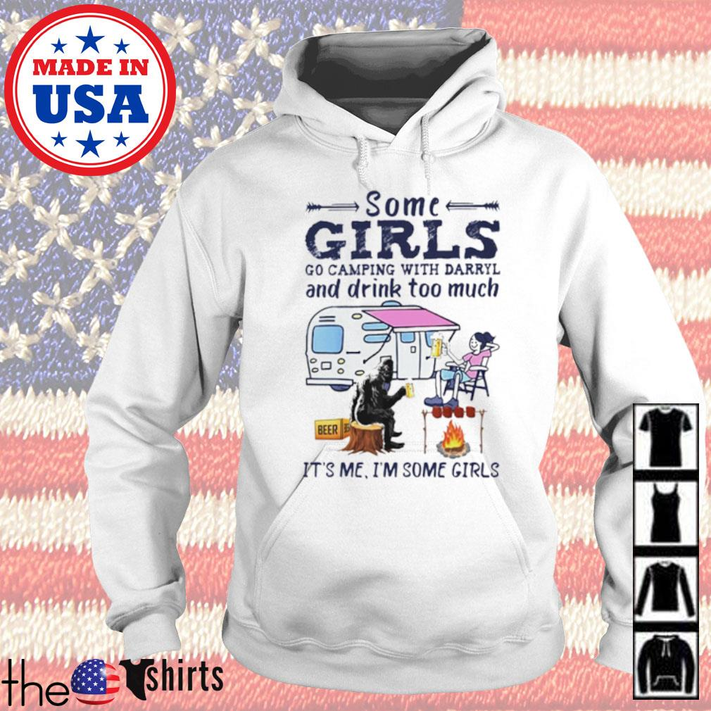 Bigfoot some girls go camping with Darry and drink too much it's me I'm some girls s Hoodie White