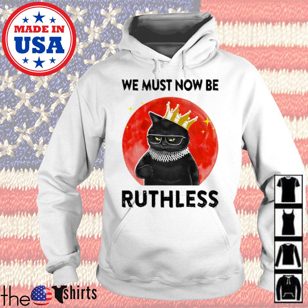 Black cat RBG we must now be ruthless blood moon s Hoodie