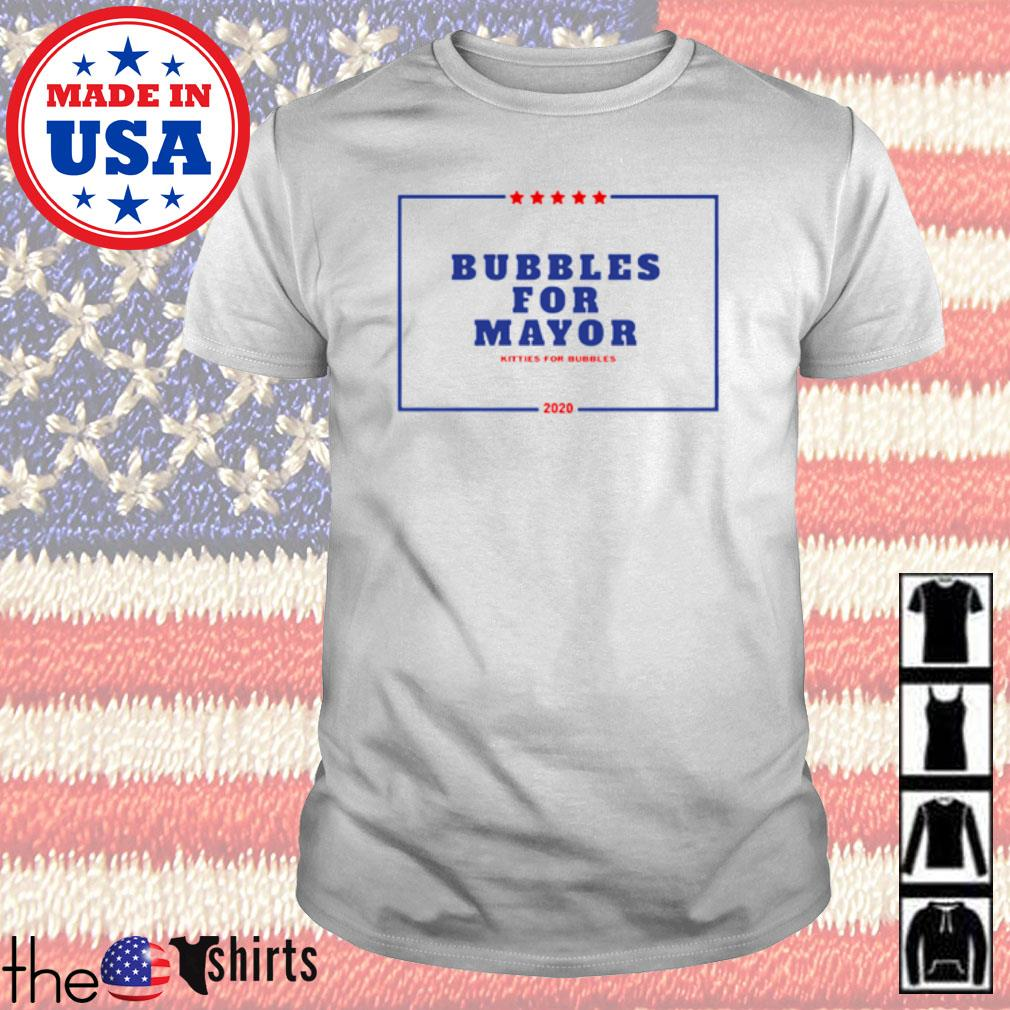 Bubbles for mayor kitties for bubbles 2020 shirt