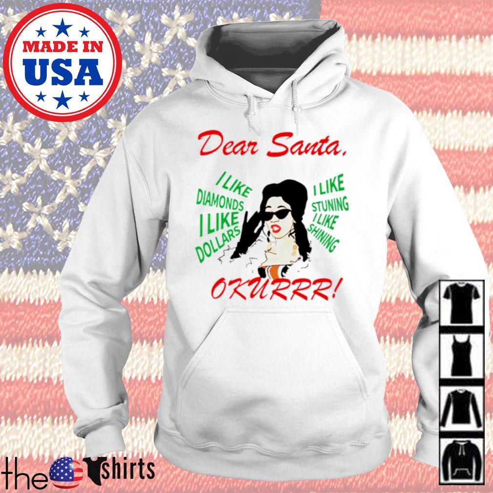 Cardi B dear Santa I like diamonds I like Dollars I like stuning I like shining Okurrr Christmas sweater Hoodie