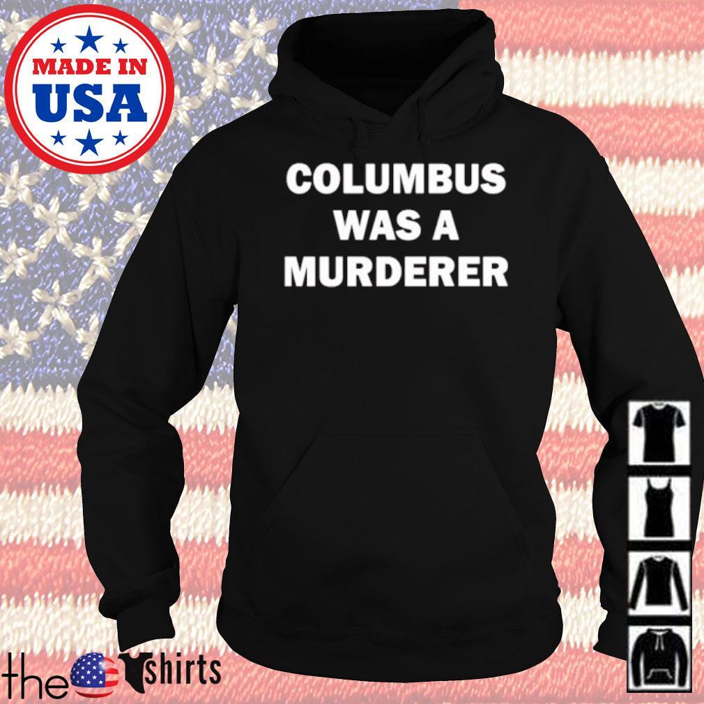 Columbus was a murderer s Hoodie
