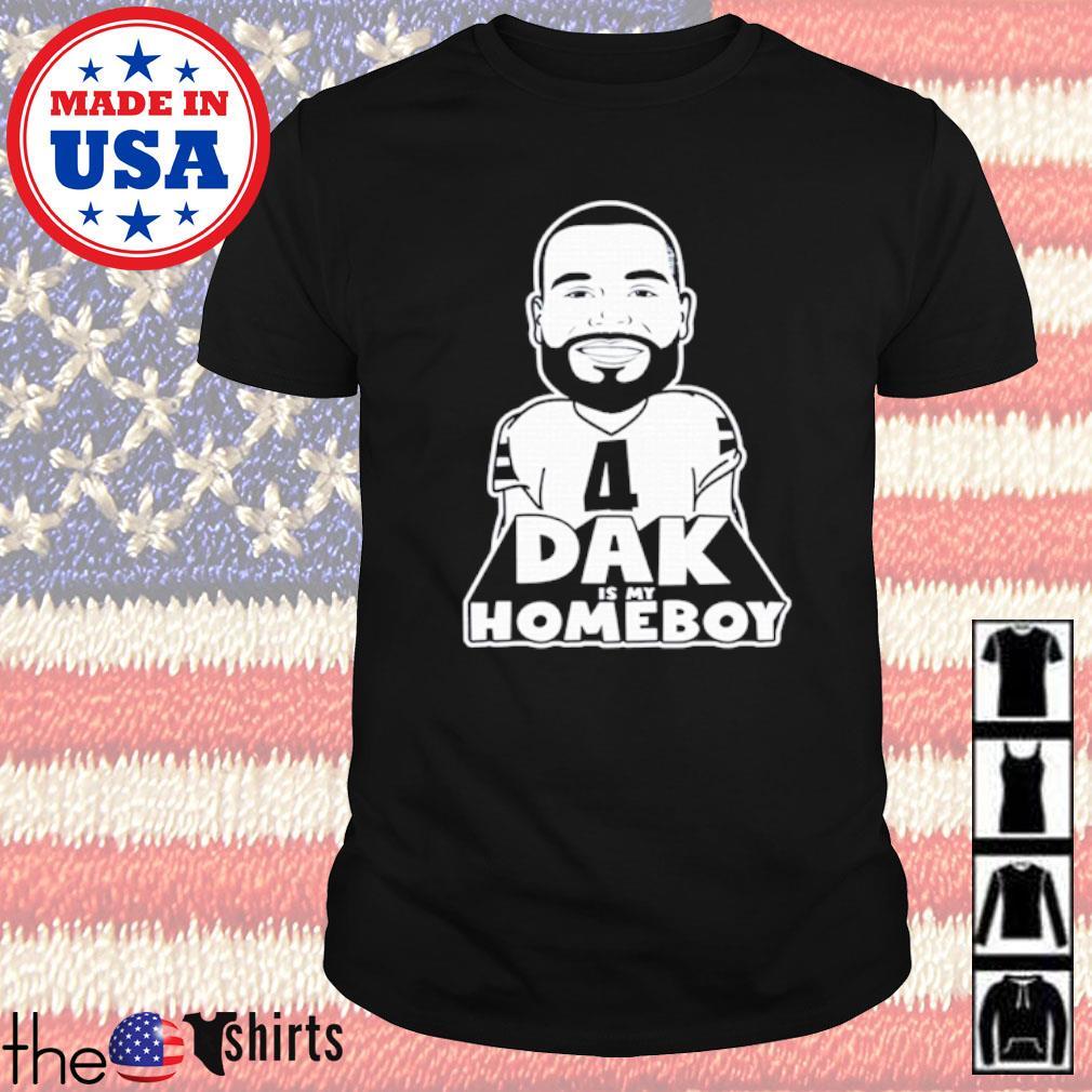 Dak is my homeboy shirt