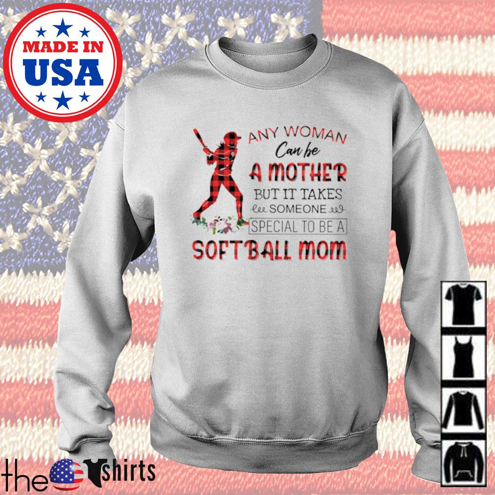 Floral any woman can be a mother but it takes someone special to be a softball mom s Sweater