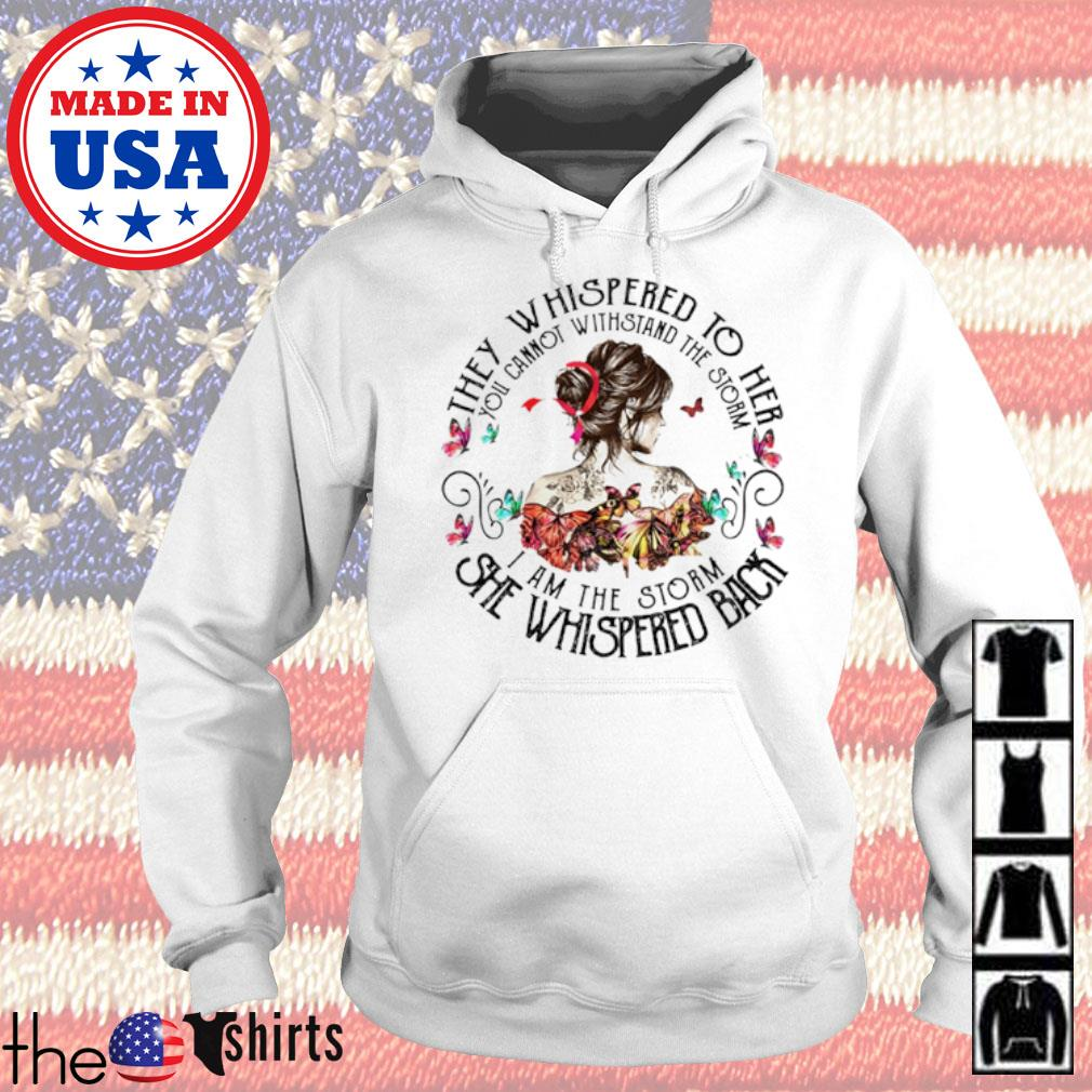 Girl butterfly they whispered to her you cannot withstand the storm I am the storm she whispered back s Hoodie White