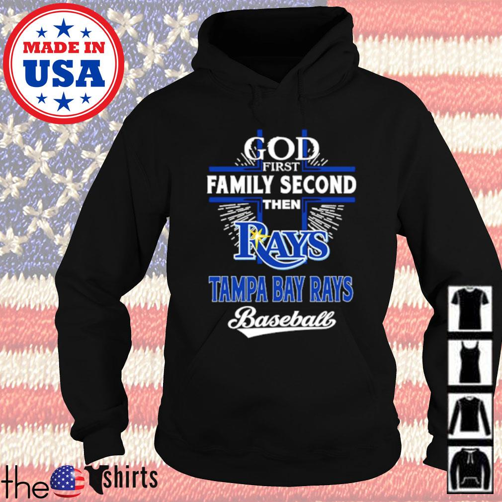 God first family second then Rays Tampa Bay Rays baseball s Hoodie Black