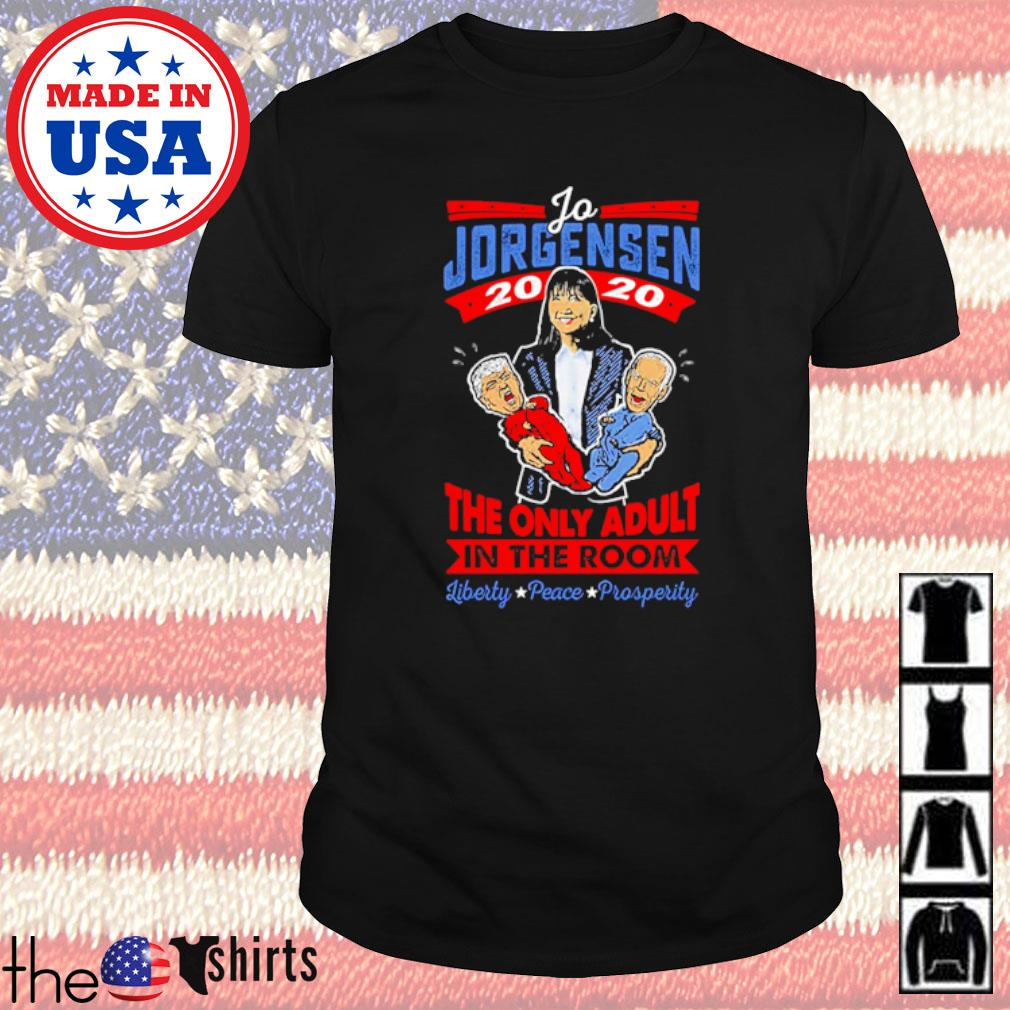 Jo Jorgensen 2020 the only adult in the room liberty peace prosperity shirt