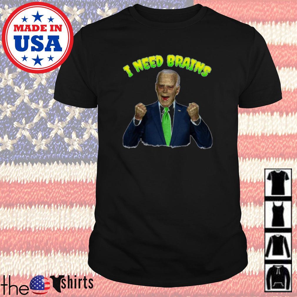 Joe Biden Zombie I need Brains shirt