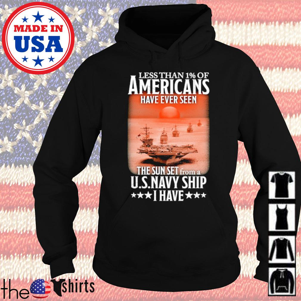 Less than 1% of Americans have ever seen the sun set from a U.S.Navy ship s Hoodie