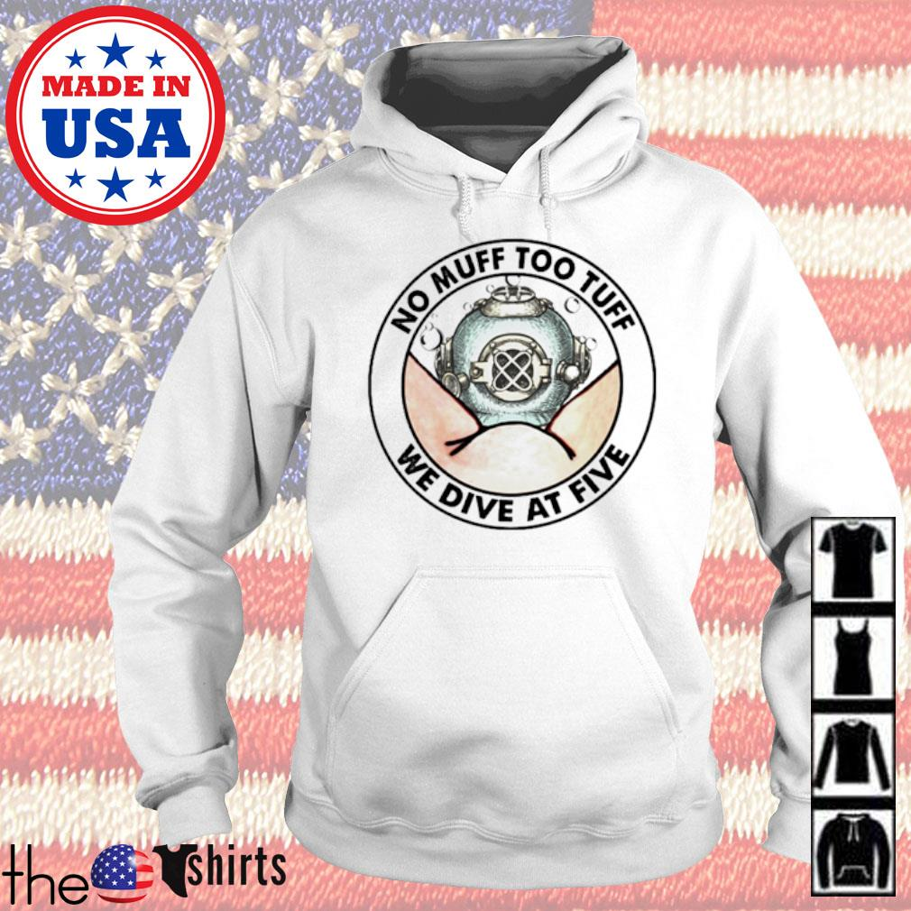 No muff too tuff we dive at five diving helmet s Hoodie White