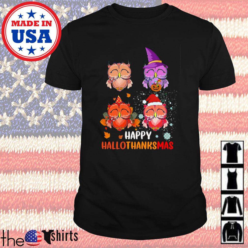Owls happy hallothanksmas shirt