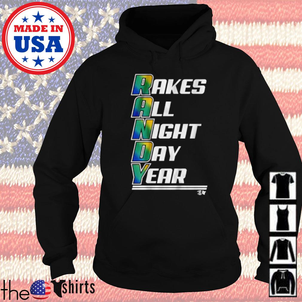 Randy raker all night day year s Hoodie