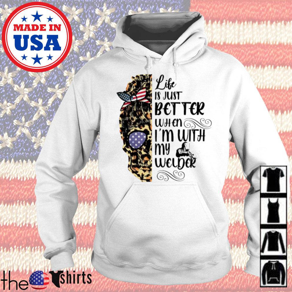 Skull leopard life is just better when I'm with my welder s Hoodie White