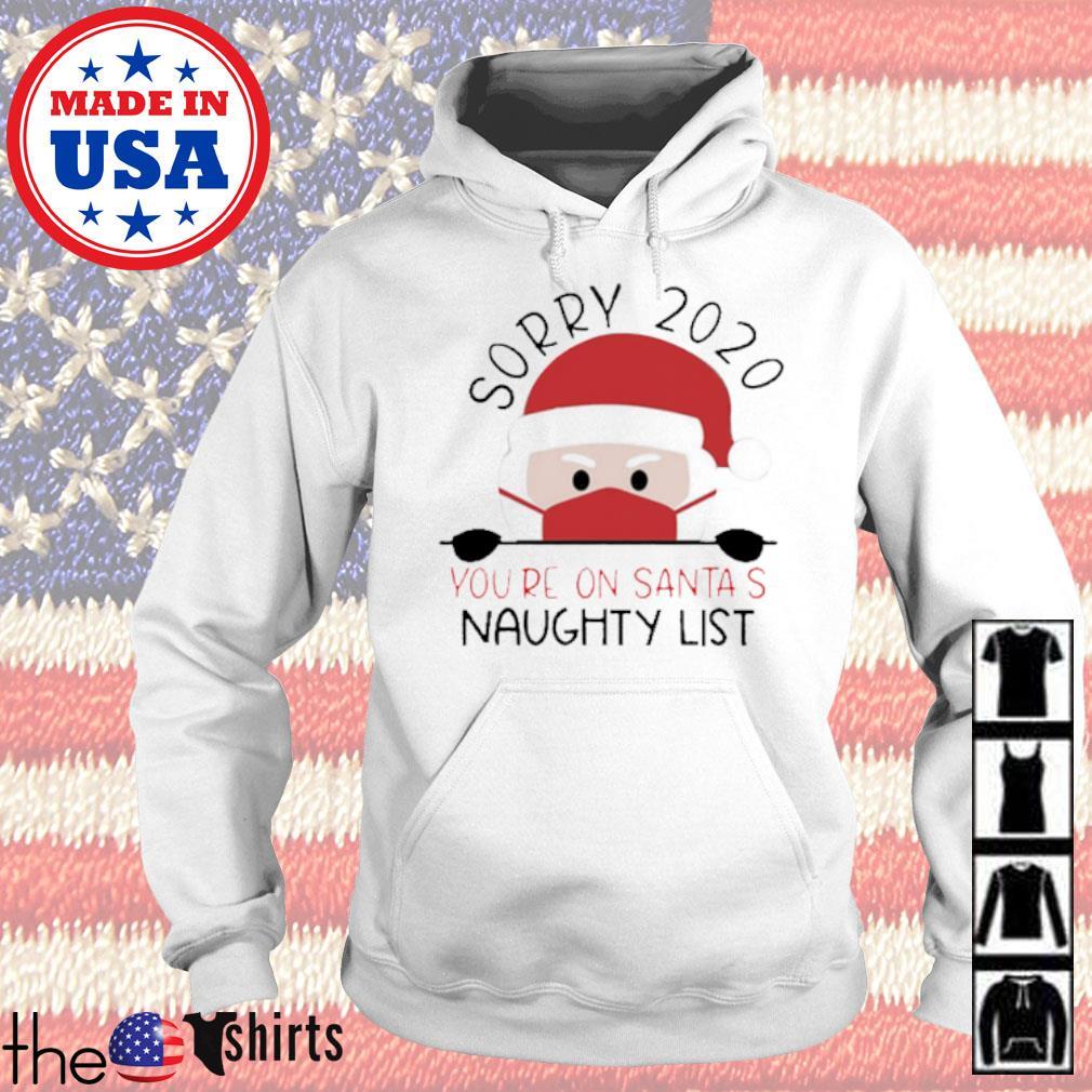 Sorry 2020 you're on Santa's naughty list Christmas sweater Hoodie