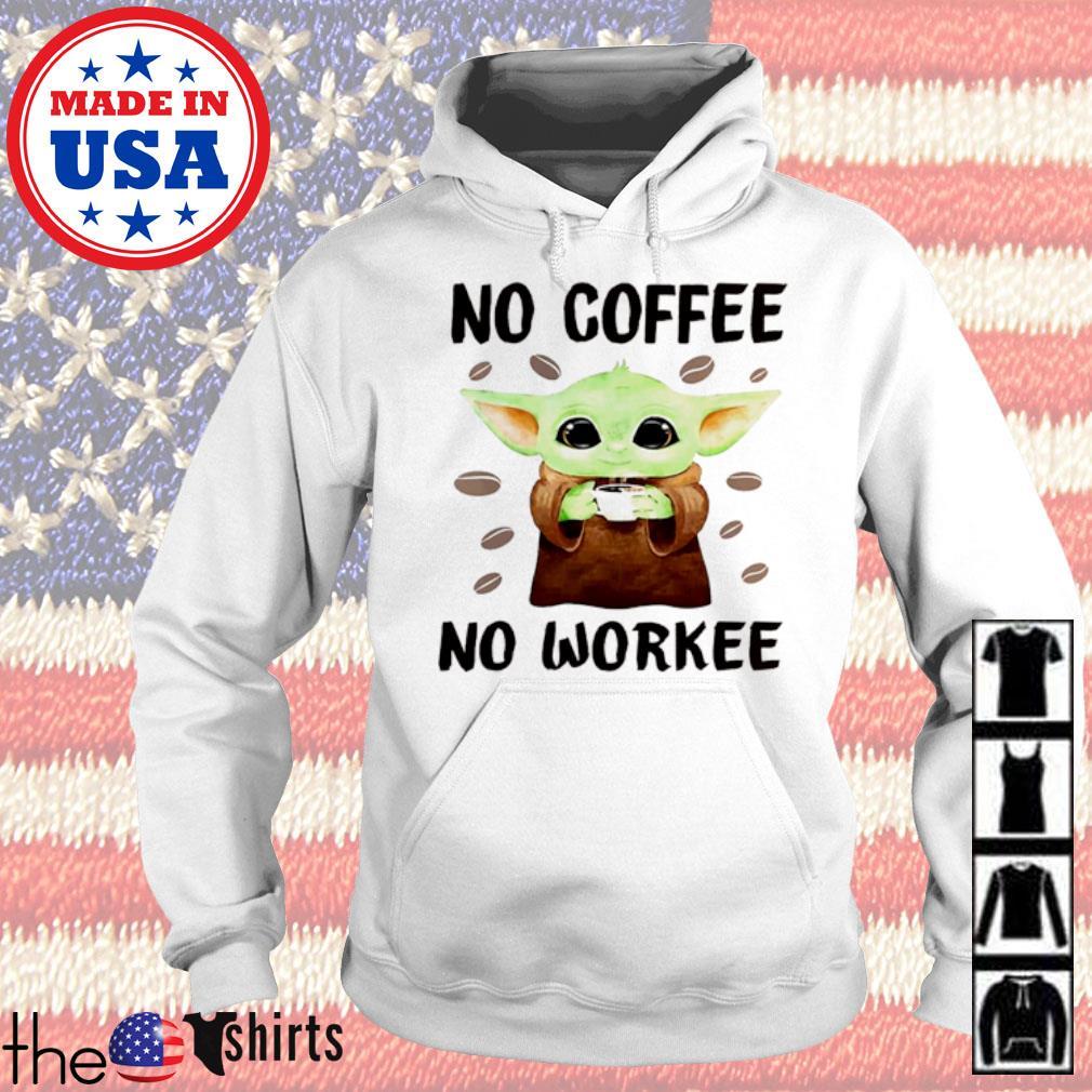Star Wars Baby Yoda no coffee no workee s Hoodie