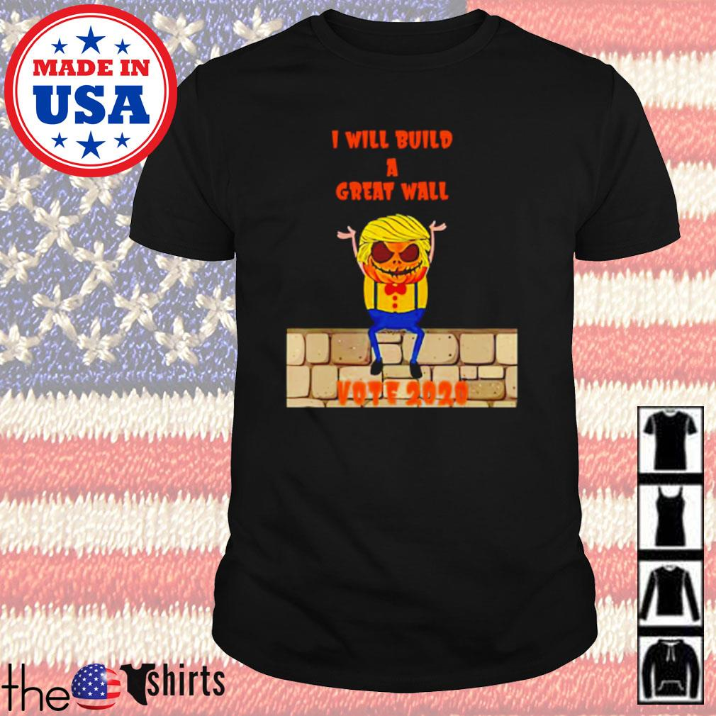 Trumpkin I will build a great wall Halloween vote 2020 shirt
