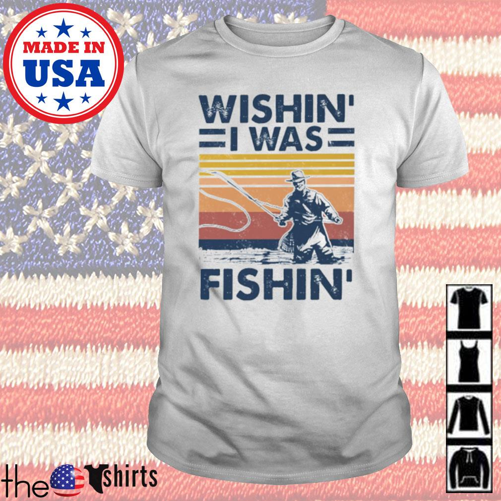 Vintage fishing Wishin' I was fishin' shirt