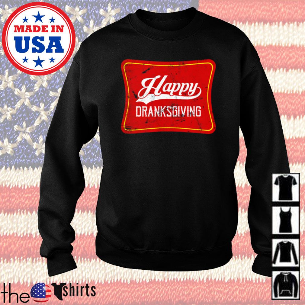 Happy dranksgiving thanksgiving s Sweater