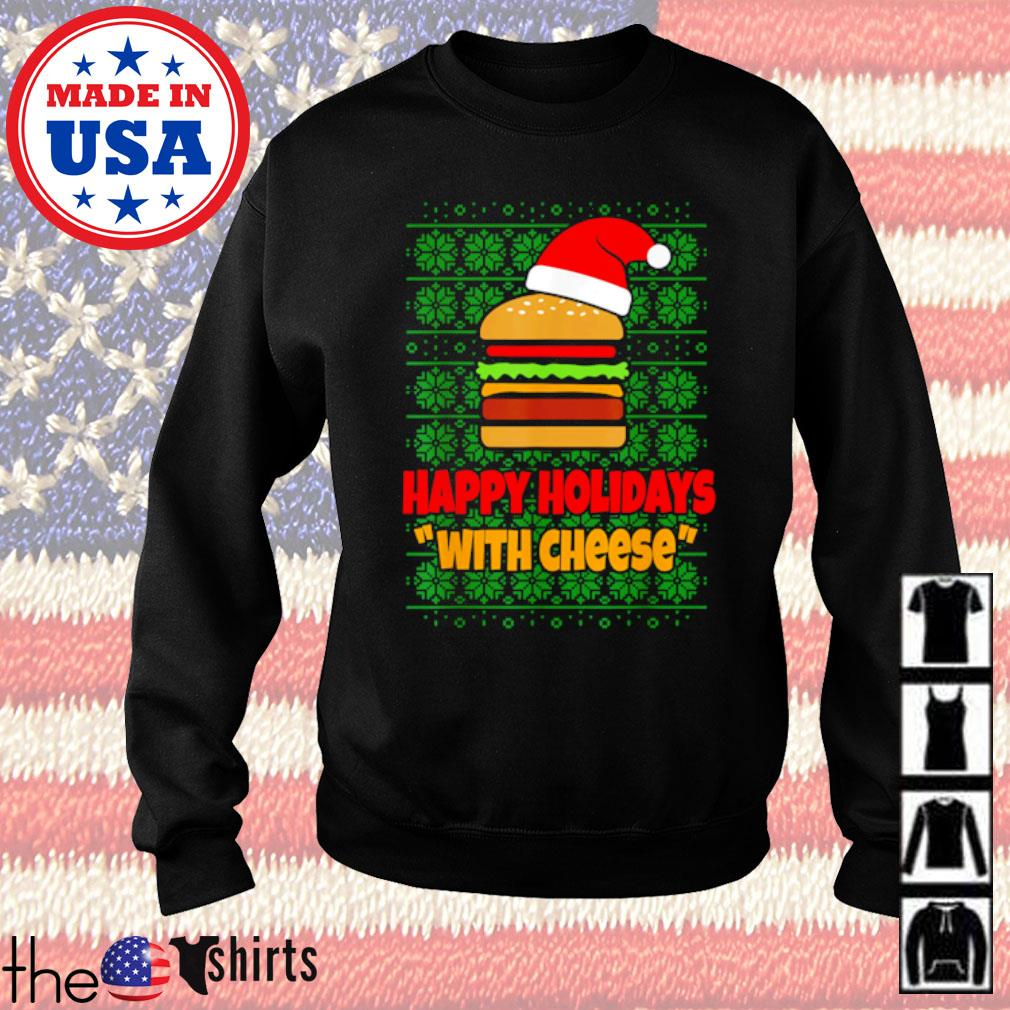 Happy Holidays with cheese Christmas cheeseburger sweater