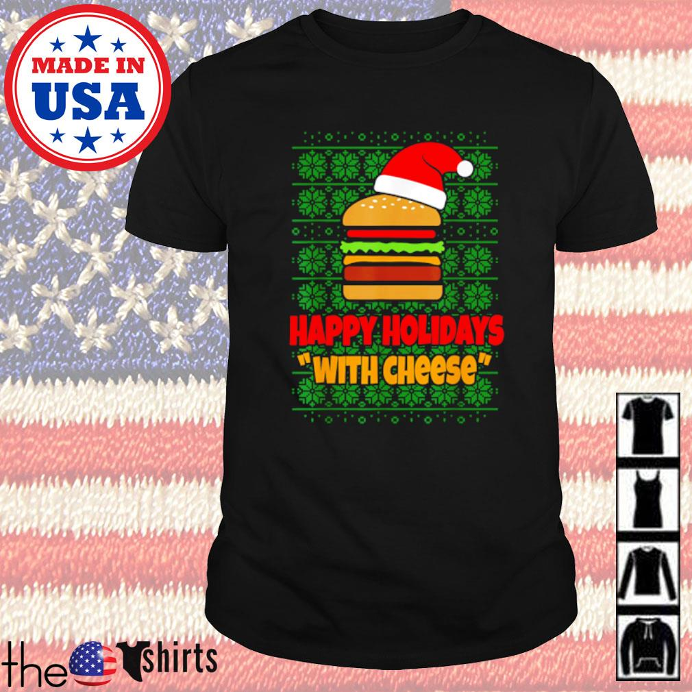 Happy Holidays with cheese Christmas cheeseburger sweater shirt