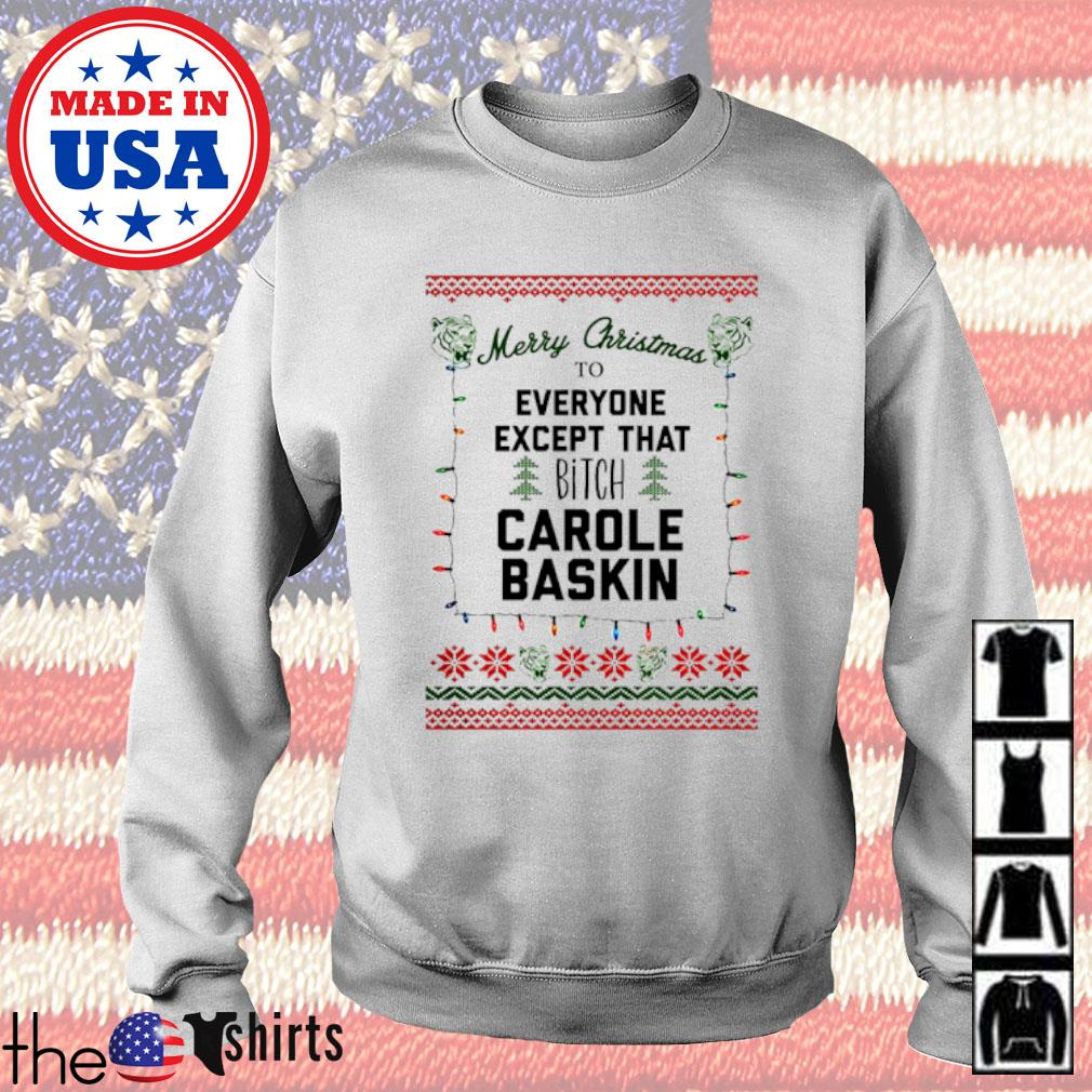 Merry Christmas to everyone except that bitch Carole Baskin ugly sweater