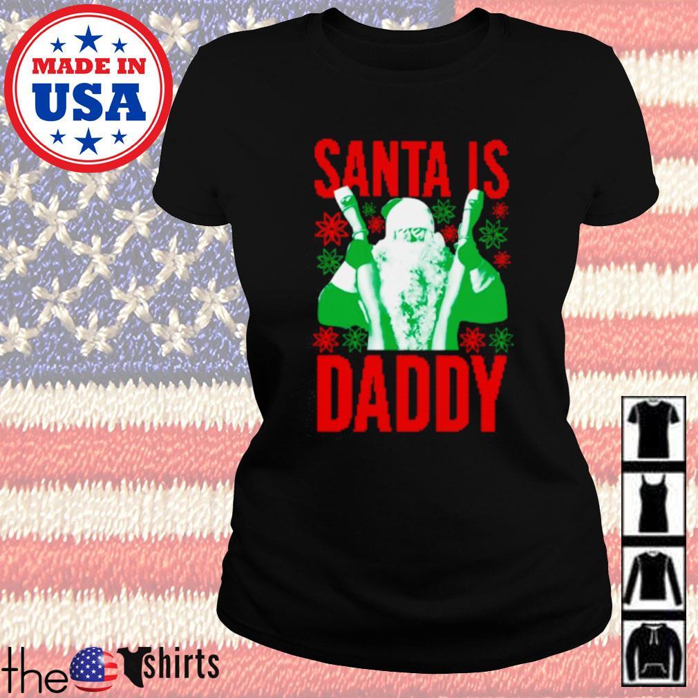 Santa is daddy ugly Christmas sweater Ladies tee