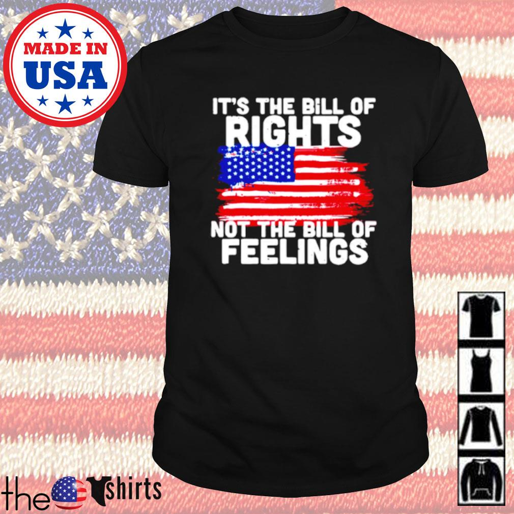 American It's the bill of rights not the bill of feelings shirt