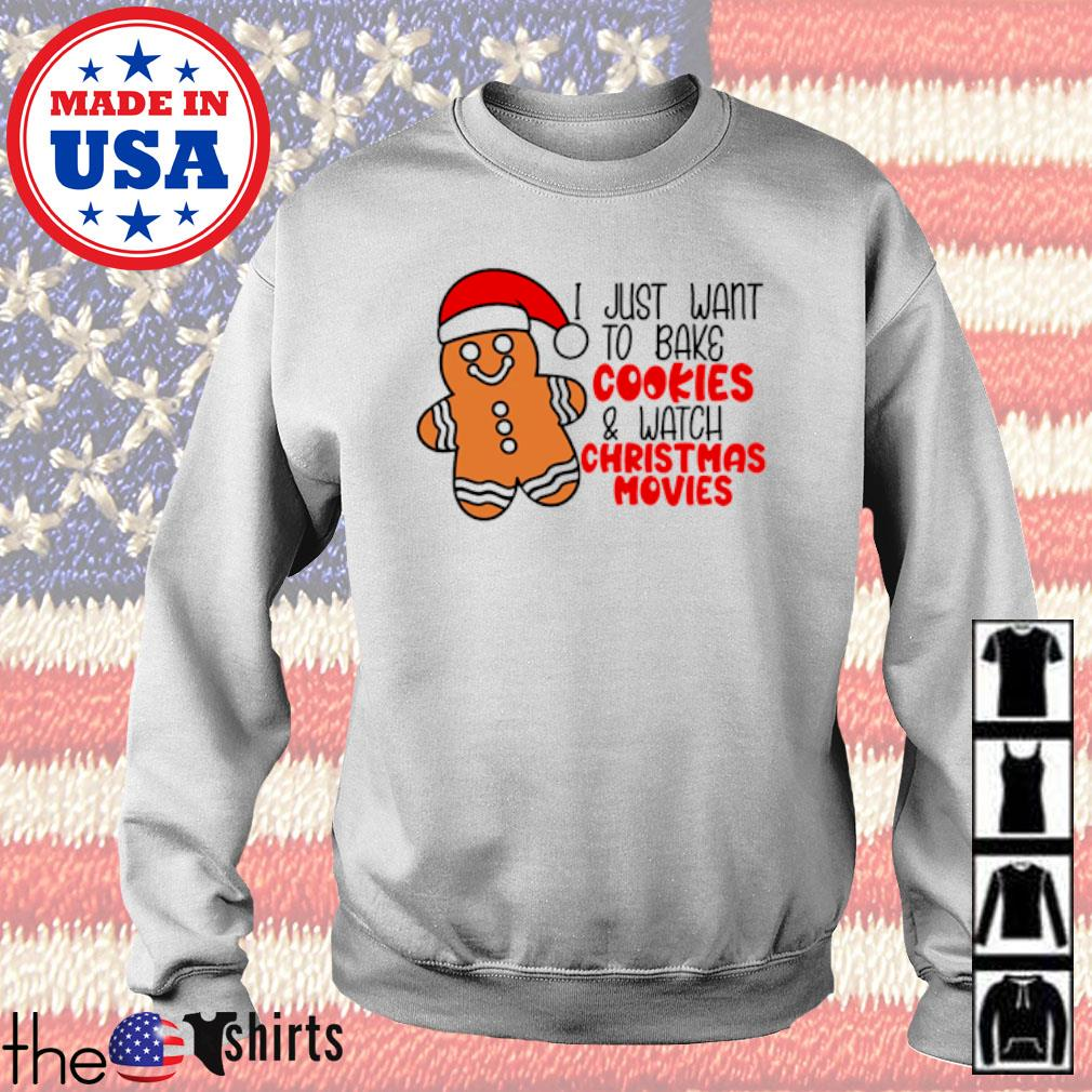Bake I just want to bake cookies and watch Christmas movies sweater
