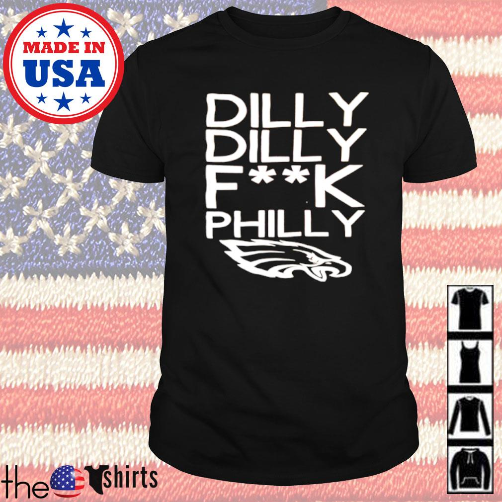 Dilly dilly fuck Philly shirt