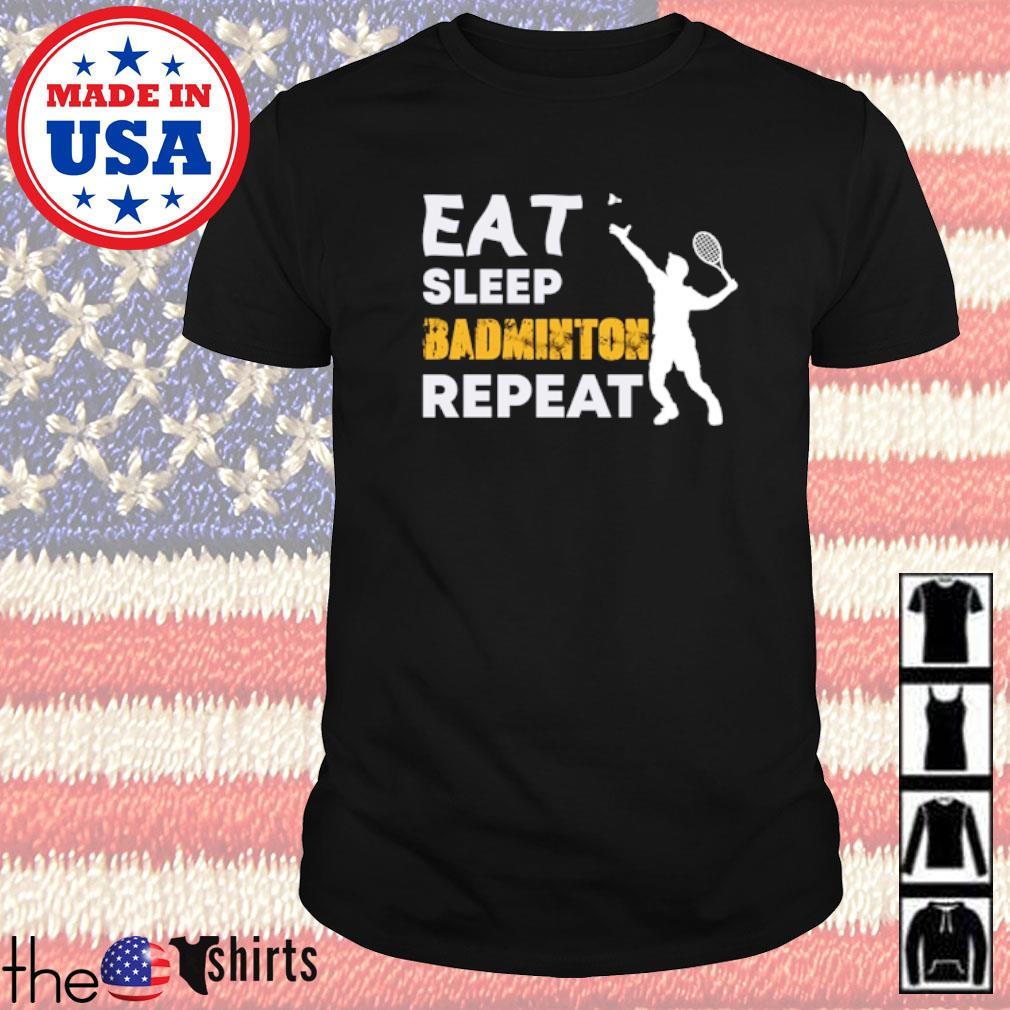 Eat sleep badminton repeat shirt