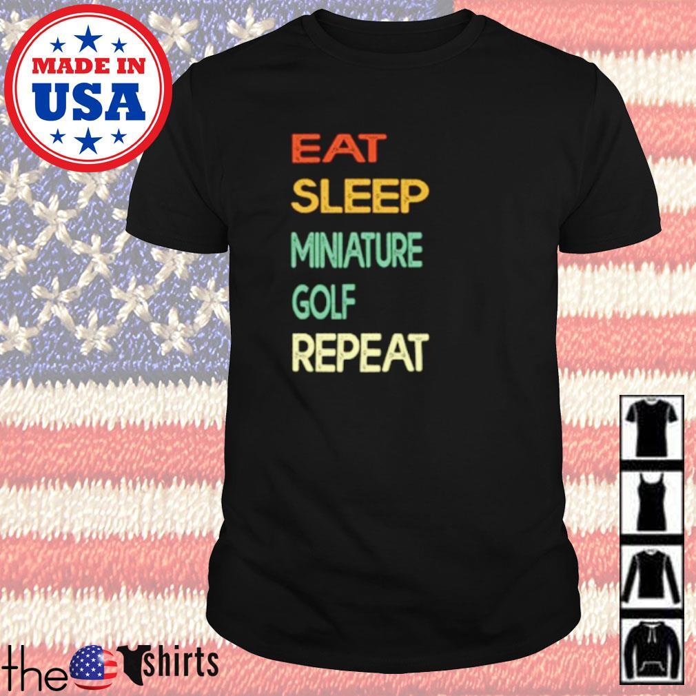 Eat sleep miniature golf repeat shirt