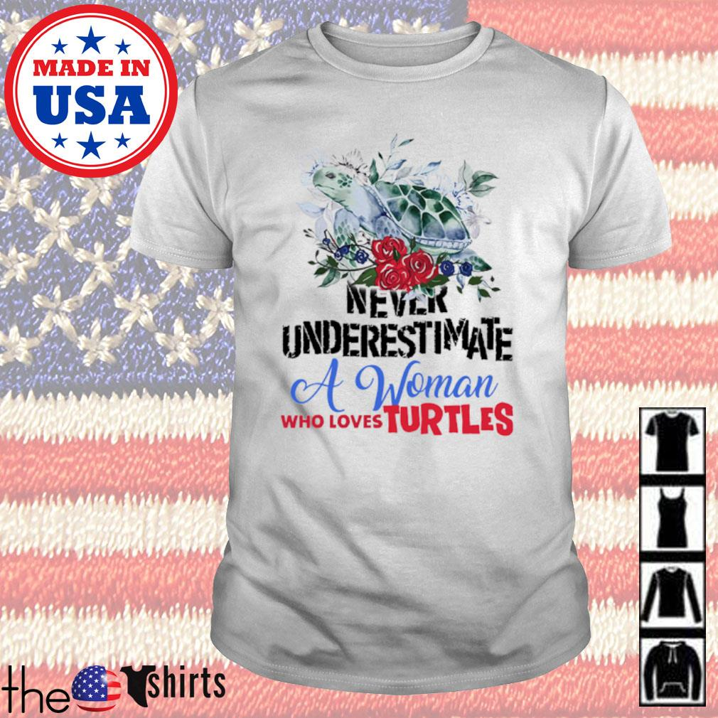 Floral never underestimate a woman who loves turtles shirt