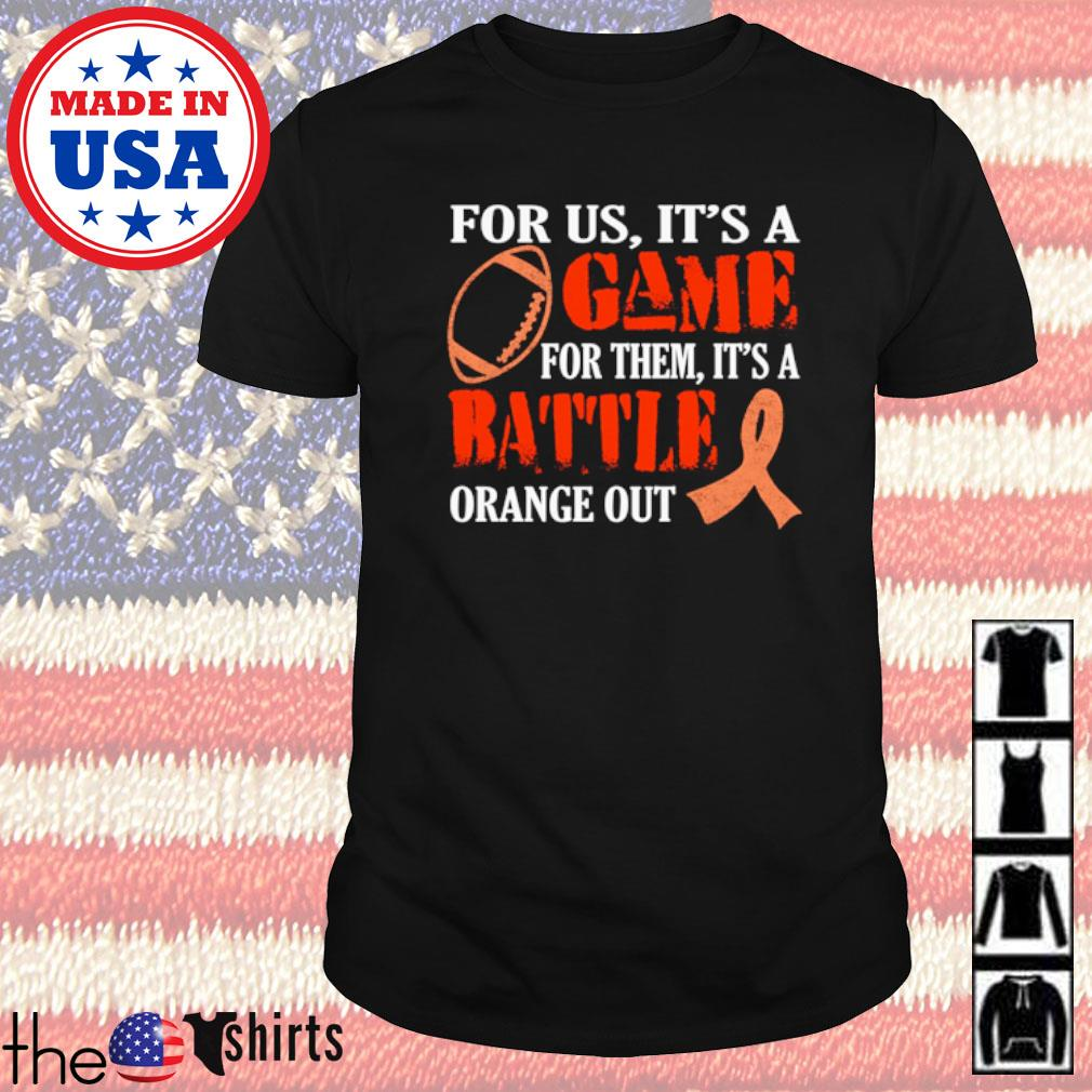 For us it's a game for them it's a Battle orange out syndrome awareness orange shirt