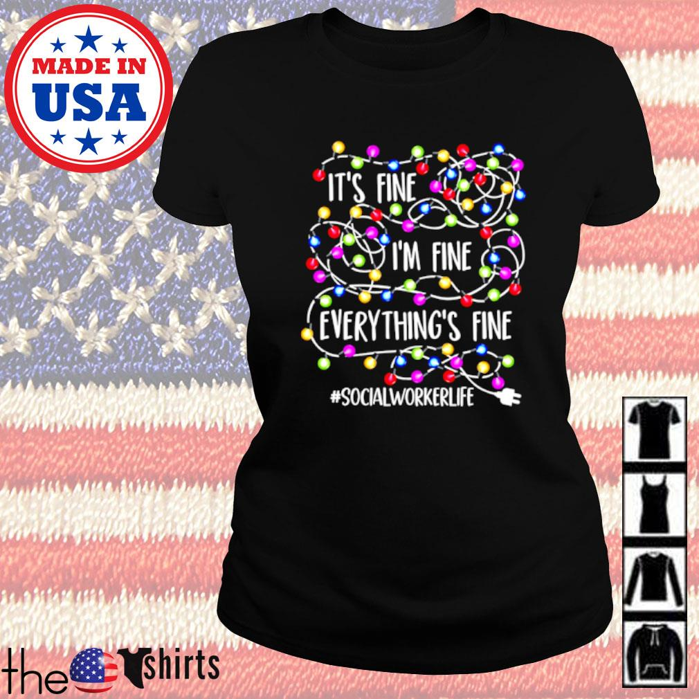 It's fine I'm fine everything's fine #socialworkerlife Christmas sweater Ladies tee