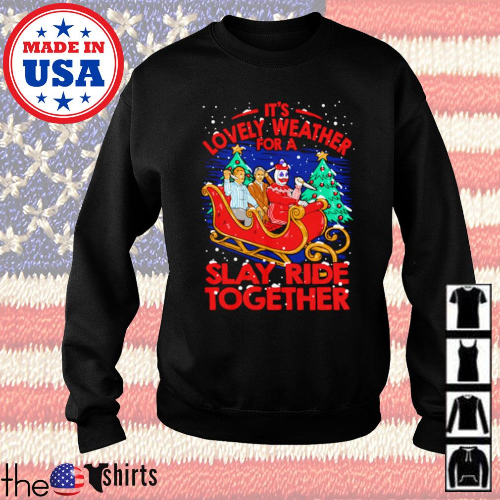 It's lovely weather for a slay ride together Christmas sweater