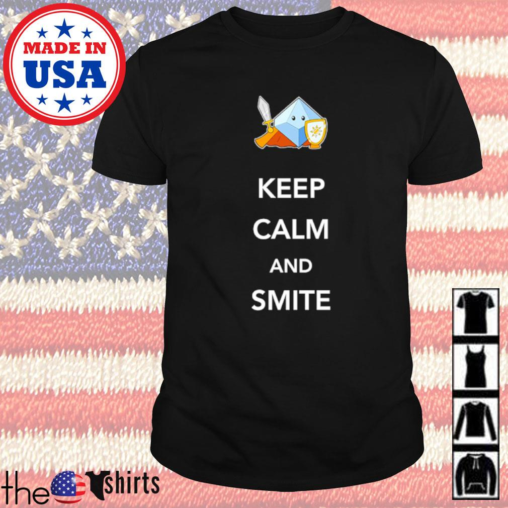 Keep calm and smite shirt