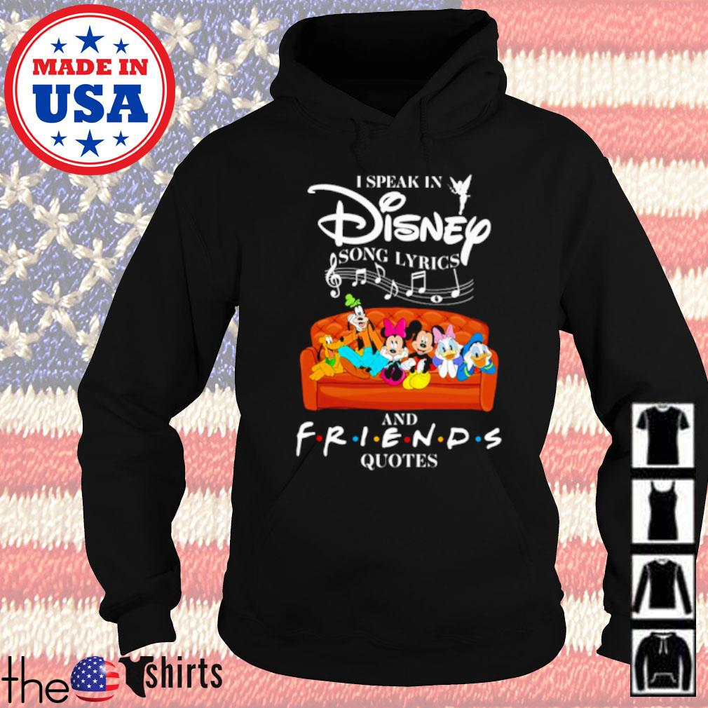 Mickey I speak in Disney song Lyrics and Friends Quotes s Hoodie