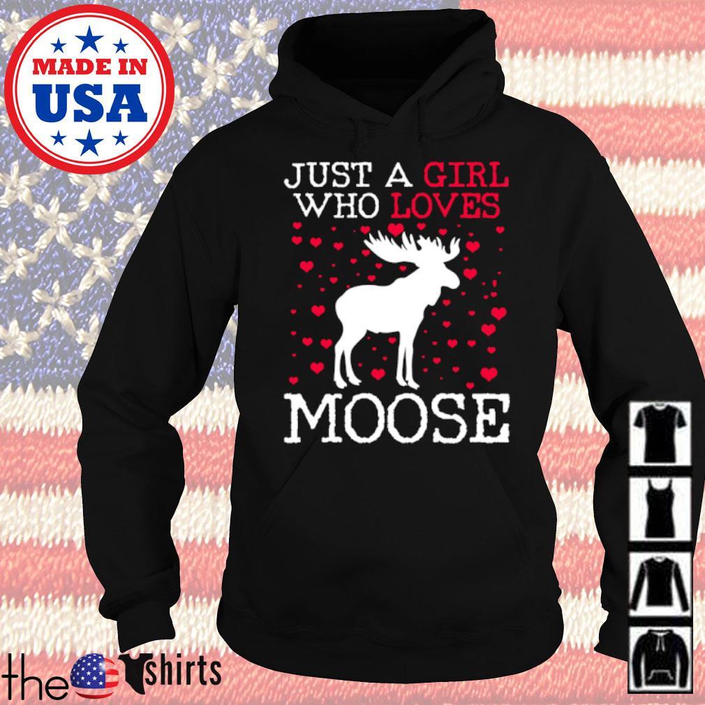Moose just a girl who loves moose s Hoodie