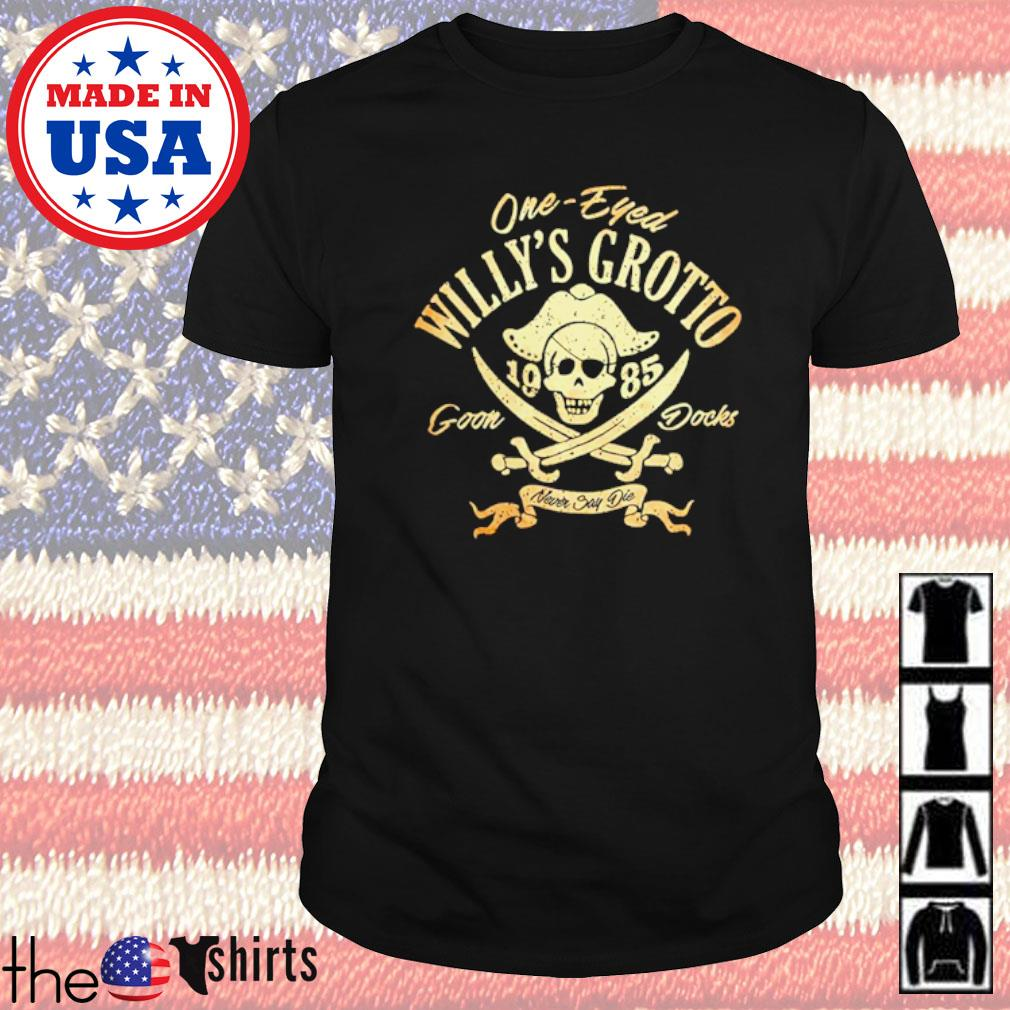 One-eyed Willy's Grotto 1985 Goon docks never say die shirt